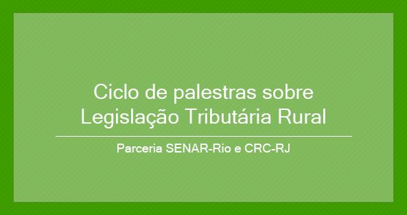 Em parceria com o CRC-RJ, SENAR-Rio realiza ciclo de palestras sobre Legislação Tributária Rural